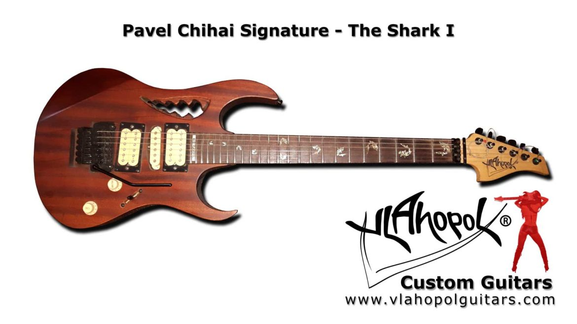 Vlahopol Custom Guitars- Shark I - Pavel Chihai Signature
